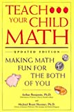 Teach Your Child Math: Making Math Fun for the Both of You (1565654811) by Benjamin, Arthur
