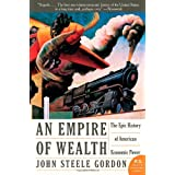 An Empire of Wealth: The Epic History of American Economic Powerby John Steele Gordon