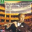 Jean-Pierre Rampal : Le fl�tiste du si�cle, ses plus grands succ�s