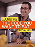 img - for The Food You Want to Eat: 100 Smart, Simple Recipes book / textbook / text book