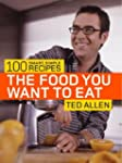 The Food You Want to Eat: 100 Smart,...