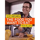 The Food You Want to Eat: 100 Smart, Simple Recipes ~ Stephanie Lyness
