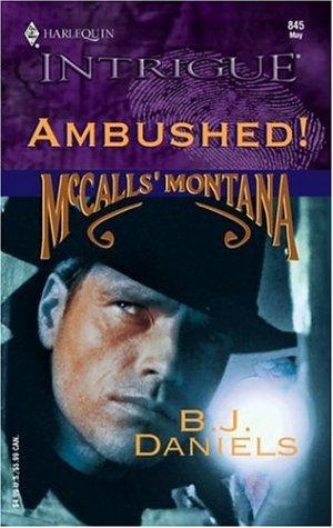Ambushed! (Intrigue), B.J. DANIELS