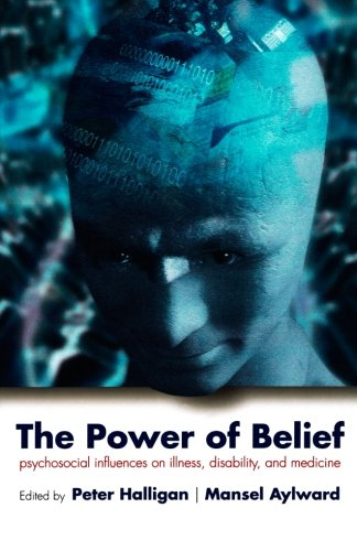 The Power Of Belief: Psychological Influence On Illness, Disability, And Medicine
