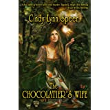 The Chocolatier's Wife ~ Cindy Lynn Speer