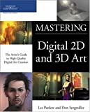 Mastering Digital 2D and 3D Art
