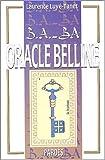 echange, troc Laurence Luyé-Tanet - B.A.-BA de l'Oracle Belline
