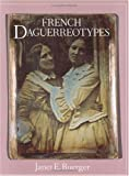 img - for French Daguerreotypes book / textbook / text book