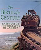 img - for The Birth of a Century: Early Color Photographs of America book / textbook / text book