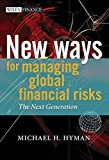 img - for New Ways for Managing Global Financial Risks: The Next Generation (The Wiley Finance Series) book / textbook / text book