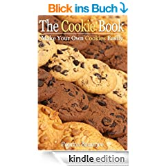 The Cookie Book - Make Your Own Cookies Easily (English Edition)
