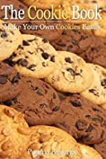 The Cookie Book - Make Your Own Cookies Easily
