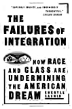 The Failures Of Integration: How Race and Class Are Undermining the American Dream (1586483390) by Sheryll Cashin