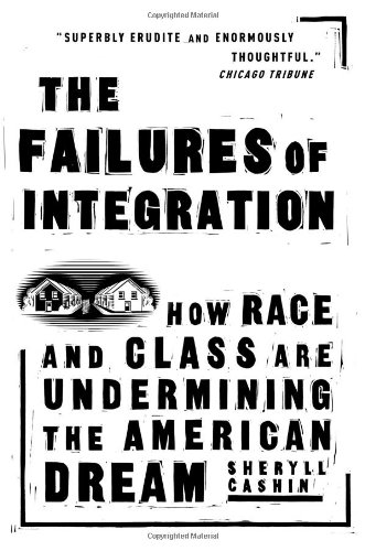 The Failures Of Integration: How Race and Class Are...