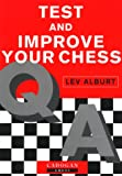 Test & Improve Your Chess (1857440617) by Alburt, Lev