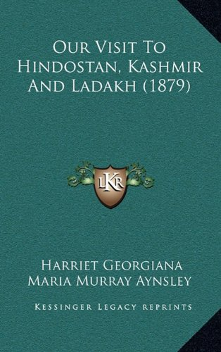 Our Visit to Hindostan, Kashmir and Ladakh (1879)
