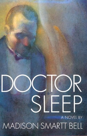 Doctor Sleep, MADISON SMARTT BELL