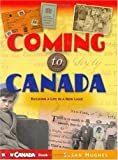 Coming to Canada: Building a Life in a New Land (Wow Canada! Collection)