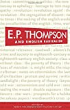 img - for E. P. Thompson and English Radicalism book / textbook / text book