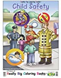 Child Safety at Home School and Play (Real Super Big Coloring Book)