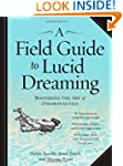 A Field Guide to Lucid Dreaming: Mast...
