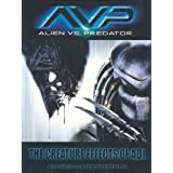 "Avp: Alien vs. Predator: The Creature Effects of Adivon ""Alec Gillis"""