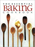 The Essential Baking Cookbook (155110850X) by Whitecap Books