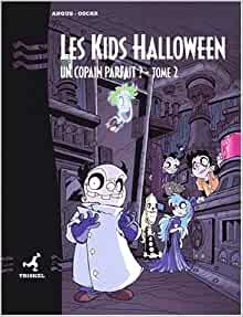 les kids halloween tome 2 un copain parfait oscar angus livres. Black Bedroom Furniture Sets. Home Design Ideas