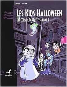 les kids halloween tome 2 un copain parfait oscar angus livres. Black Bedroom Furniture Sets. Home Design Ideas