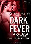 Dark Fever - 4: Milliardaire, sublime...