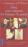 echange, troc Alexandra Demarigny, Philippe Wallon - Dieu, voici comment les Français te prient