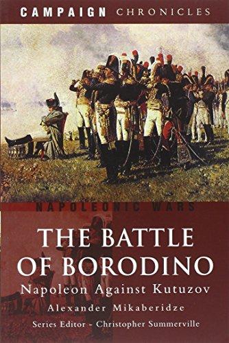 The Battle of Borodino: Napoleon Against Kutuzov (Campaign Chronicles)