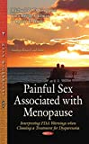 img - for Painful Sex Associated With Menopause: Interpreting FDA Warnings When Choosing a Treatment for Dyspareunia (Sexology Researc and Issues) book / textbook / text book