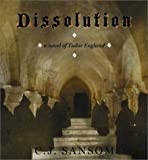 C. J. Sansom Dissolution (Matthew Shardlake Mysteries)