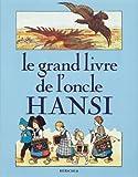 echange, troc Pierre-Marie Tyl, Marc Ferro, Tomi Ungerer, Georges Klein - Le Grand Livre de l'Oncle Hansi