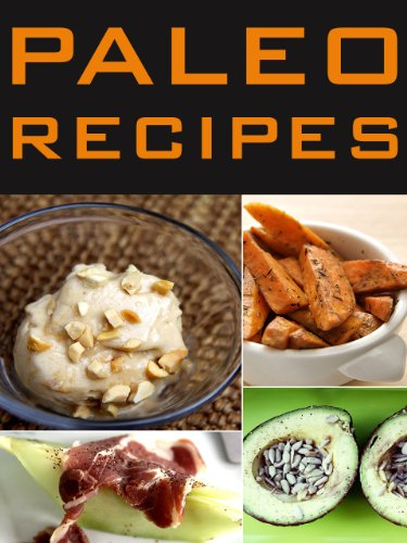 Paleo Recipes: 33 Extremely Delicious, Easy, Cheap, Family, Paleo Dinners-Transform The Way Your Body Looks, Feels, And Performs Through Paleo Recipes, ... Recipes For Everyday, Paleo Diet Recipes) by Tiffany Scott