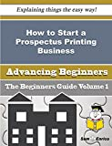 How to Start a Prospectus Printing Business (Beginners Guide)