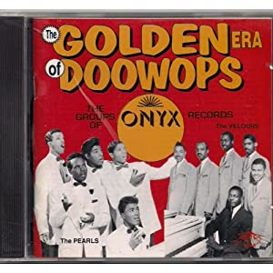 Golden Era Of Doo Wop:Onyx Records