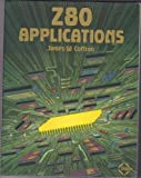 Z80 Applications (0895880946) by James W. Coffron