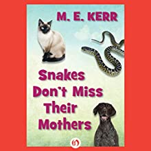Snakes Don't Miss Their Mothers Audiobook by M. E. Kerr Narrated by Bryan Reid