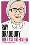Ray Bradbury: The Last Interview: And...