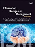 Information Storage and Management: Storing, Managing, and Protecting Digital Information in Classic, Virtualized, and Clo...