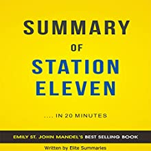 Summary of Station Eleven Audiobook by  Elite Summaries Narrated by Ian Andrews