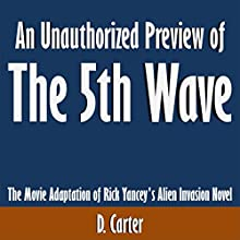 An Unauthorized Preview of The 5th Wave: The Movie Adaptation of Rick Yancey's Alien Invasion Novel (       UNABRIDGED) by D. Carter Narrated by Scott Clem