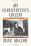 My Grandfathers Gallery: A Family Memoir of Art and War