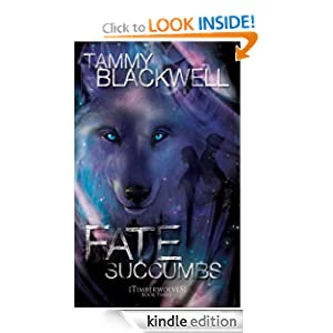 Kindle Book Bargains: Fate Succumbs (Timber Wolves), by Tammy Blackwell. Publication Date: September 9, 2012