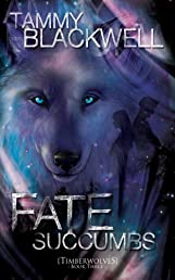 Fate Succumbs (Timber Wolves)