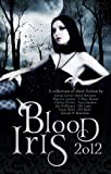 img - for Blood Iris 2012 (A Dark Fantasy Anthology) book / textbook / text book