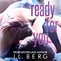 Ready for You Audiobook by J. L. Berg Narrated by Eva Christensen, Kaleo Griffith