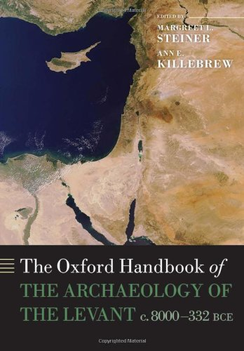 The Oxford Handbook of the Archaeology of the Levant: c. 8000-332 BCE (Oxford Handbooks)